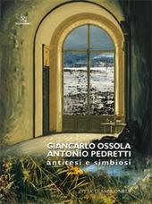 Giancarlo Ossola, Antonio Pedretti. Antitesi e simbiosi