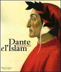 Libro Dante e l'Islam. Incontri di civiltà. Catalogo della mostra (Milano, 4 novembre 2010-27 marzo 2011)