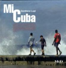 Mi Cuba - Gordiano Lupi - copertina