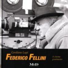 Federico Fellini. A cinema greatmaster. Ediz. italiana e inglese.pdf