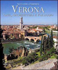 Verona. Arte, architettura e paesaggio. Ediz. italiana e inglese