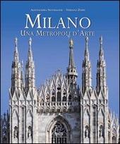 Milano. Una metropoli d'arte. Ediz. italiana e inglese