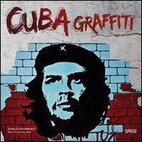 Cuba graffiti. La politica al muro