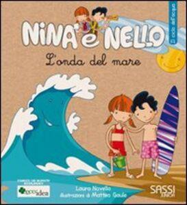 L' onda del mare. Il ciclo dell'acqua. Nina e Nello