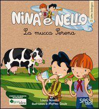 La mucca Serena. Il latte biologico. Nina e Nello