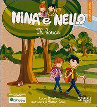 Il bosco. La natura pulita. Nina e Nello
