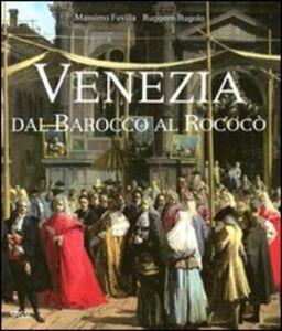 Venezia dal barocco al rococò. Ediz. illustrata