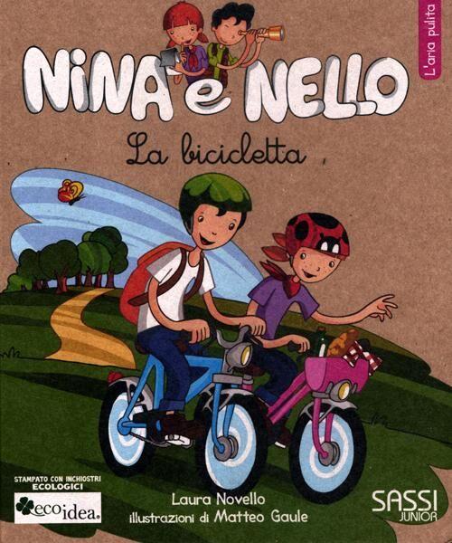 La bicicletta. L'aria pulita. Nina e Nello