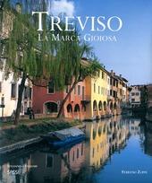 Treviso. La Marca Gioiosa. Ediz. italiana e inglese