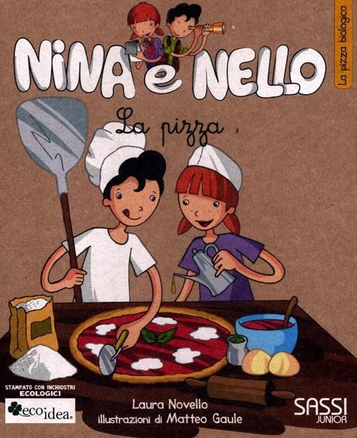 La pizza. La pizza biologica. Nina e Nello