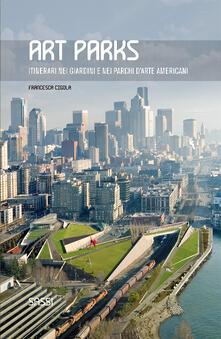 Art parks. Itinerari nei giardini e nei parchi darte americani. Ediz. illustrata.pdf