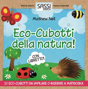 Eco-cubotti della natura!