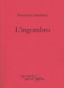 L' ingombro - Simonetta Sambiase - copertina