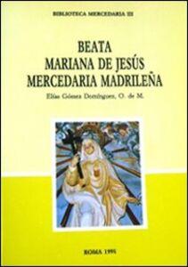 Beata Mariana de Jesús, mercedaria madrileña. Ediz. multilingue