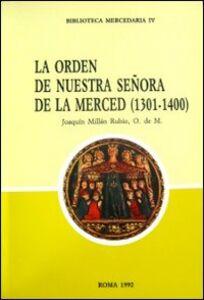 La Orden de Nuestra Senõra de la Mercede (1301-1400). Ediz. multilingue