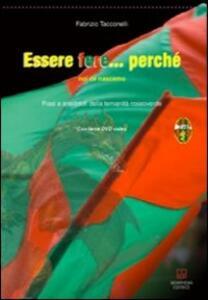 Libro Essere fere... perché noi ci nascemo. Con DVD Fabrizio Tacconelli