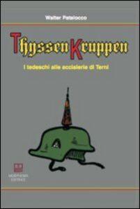 ThyssenKruppen. I tedeschi alle acciaierie di Terni