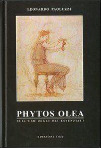 Phytos olea. Sull'uso degli oli essenziali