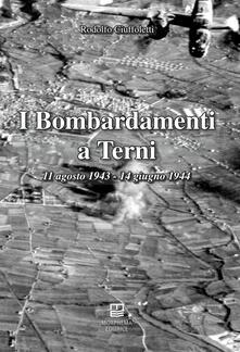 Festivalshakespeare.it I bombardamenti a Terni 11 agosto 1943-14 giugno 1944 Image