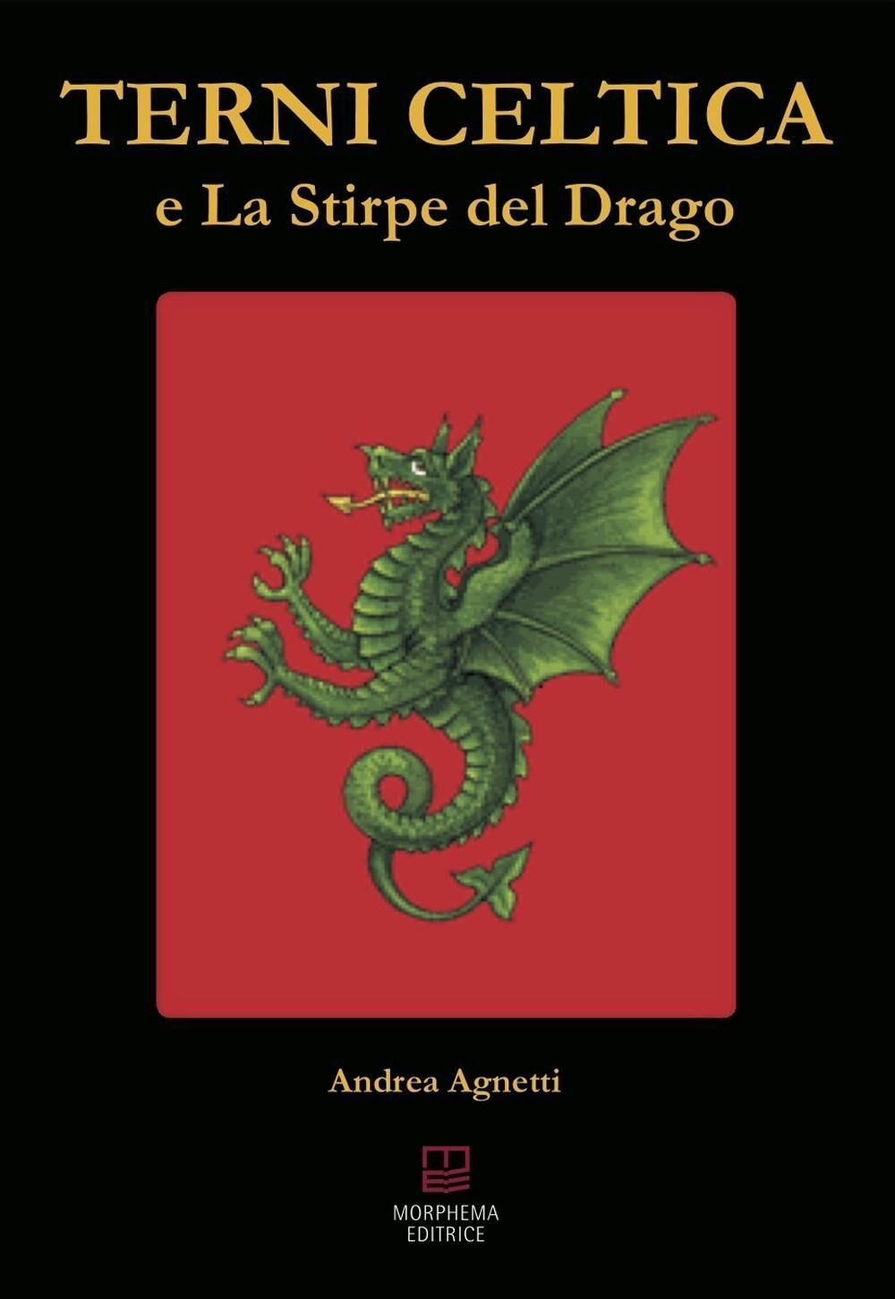 Terni celtica e la stirpe del drago