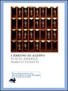 I baroni di Aleppo - Flavia Amabile,Marco Tosatti - copertina