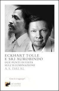 Eckhart Tolle e Sri Aurobindo. Due punti di vista sull'illuminazione