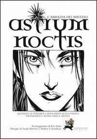 Astrum noctis. L'abbazia dei misteri
