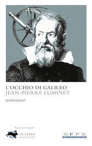Libro L' occhio di Galileo Jean-Pierre Luminet