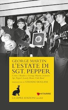 L' estate di Sgt. Pepper. Come i Beatles e George Martin crearono Sgt. Pepper's lonely hearts club band - George Martin - copertina