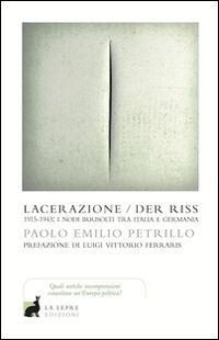 Lacerazione/Der riss. 1915-1943: i nodi irrisolti tra Italia e Germania