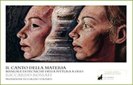 Il canto della materia. Manuale di tecnica pittorica