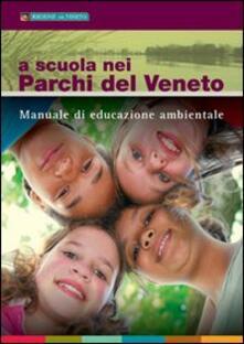 Radiospeed.it A scuola nei parchi del Veneto. Manuale di educazione ambientale Image