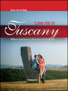 Love me in Tuscany