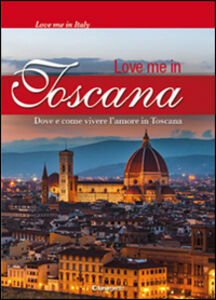 Love me in Toscana
