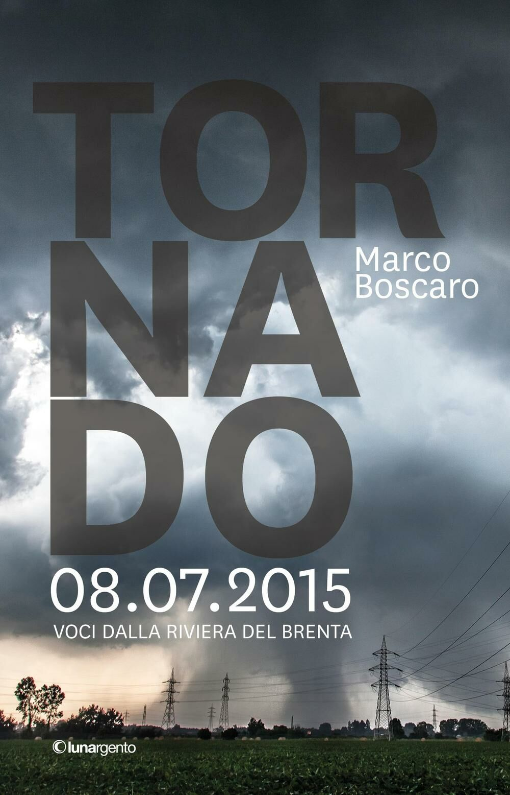 Tornado 8.07.2015. Voci dalla riviera del Brenta