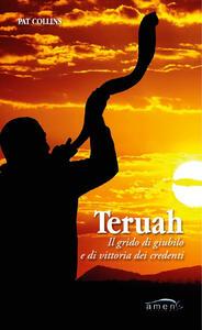 Libro Teruah. Il grido di giubilo e di vittoria dei credenti Pat Collins