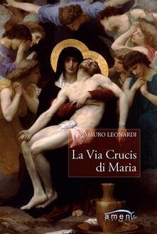 La Via Crucis di Maria - Mauro Leonardi - copertina