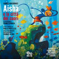 Aisha e la città dei cuori. Ediz. a colori. Con audiolibro - Borries Sandra von - wuz.it