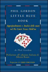 Little blue book. Approfondimenti e analisi delle mani nel no limit texas hold'em