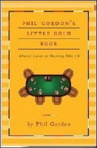 Little gold book. Lezioni avanzate per padroneggiare il Poker 2.0