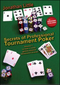 Secrets of professional tournament poker. Ediz. italiana. Vol. 1