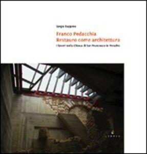 Franco Pedacchia, restauro come architettura. I lavoro nella chiesa di S. Francesco a Venafro