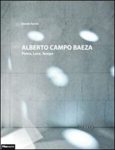 Alberto Campo Baeza. Pietra, luce, tempo. Ediz. italiana e inglese