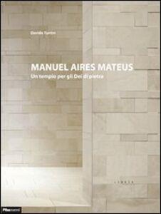 Manuel Aires Mateus. Un tempio per gli dei di pietra
