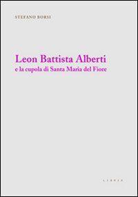 Leon Battista Alberti e la cupola di Santa Maria del Fiore
