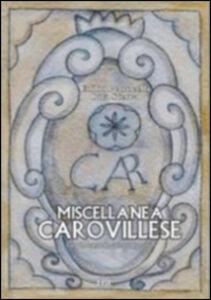 Miscellanea Carovillese. Fatti-personaggi-curiosità