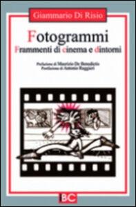 Fotogrammi. Frammenti di cinema e dintorni