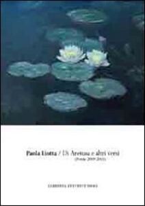 Di Aretusa e altri versi. (Poesie 2009-2010)