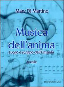 Musica dell'anima. Luogo e scrigno dell'umanità