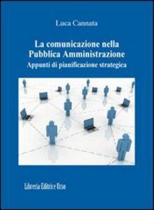La comunicazione nella Pubblica Amministrazione. Appunti di pianificazione strategica